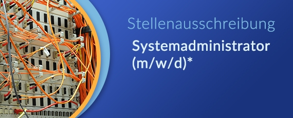 Stellenausschreibung Systemadministrator (m/w/d)