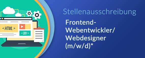 Stellenausschreibung Frontend-Webentwickler/Webdesigner (m/w/d)*