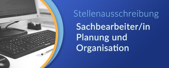 Stellenausschreibung Sachbearbeiter/in Planung und Organisation