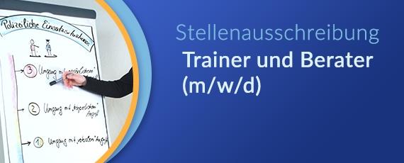 Stellenausschreibung Trainer und Berater (m/w/d)